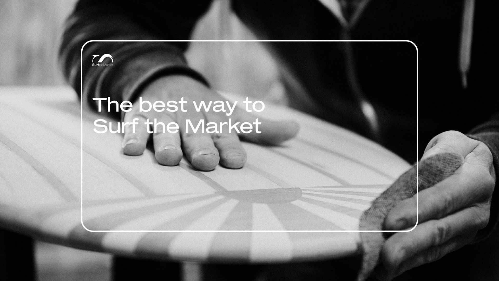 The best way to Surf the Market